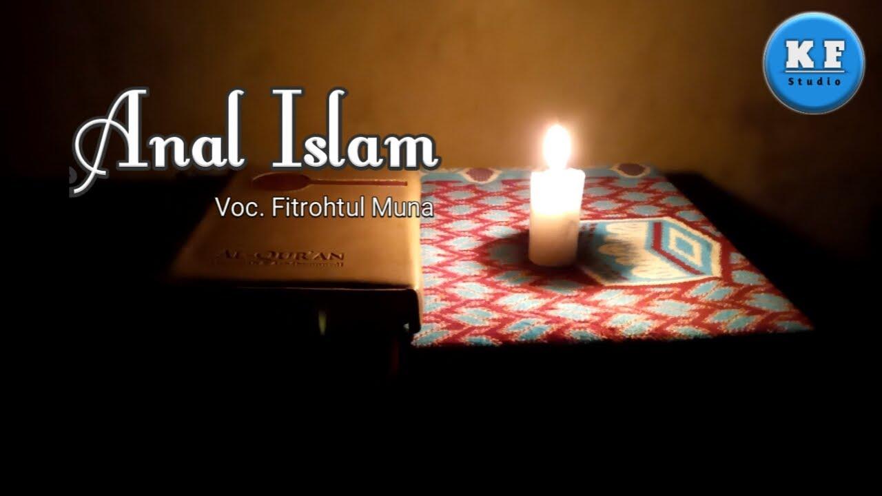 ANAL ISLAM - Fitrohtul Muna - Spesial Sweet Ramadhan