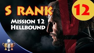Metal Gear Solid V The Phantom Pain - S RANK Walkthrough (Mission 12 - HELLBOUND)