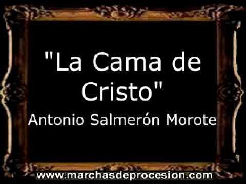La Cama de Cristo - Antonio Salmerón Morote [BM]