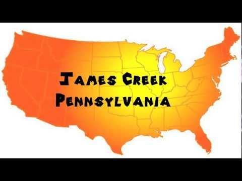 How to Say or Pronounce USA Cities — James Creek, Pennsylvania