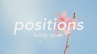 positions - ariana grande   cover by lunity