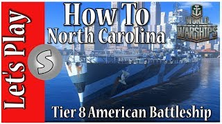 World of Warships ( WOWS ) ---  How To North Carolina --- Tier 8 American Battleships guide ---