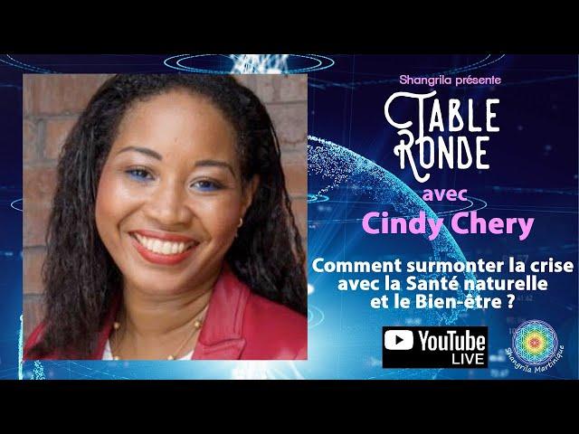 Comment surmonter la crise avec la Santé naturelle et le Bien-être avec Cindy Chery - Table Ronde