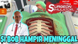 JADI DOKTER GADUNGAN TAPI BERPENGALAMAN!! Surgeon Simulator Android [INDONESIA]#1