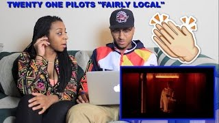 "Couple Reacts : Twenty One Pilots ""Fairly Local"" Reaction!!!!"