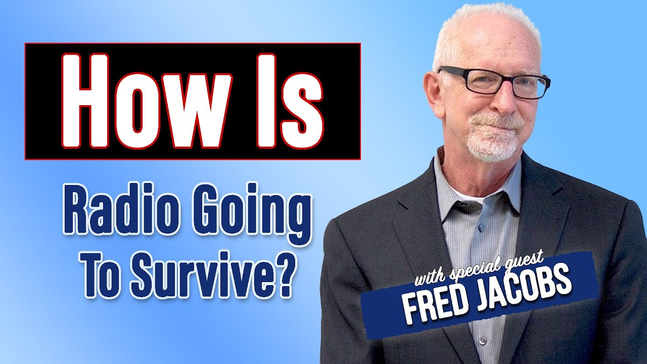 How Is Radio Going To Survive? With Fred Jacobs
