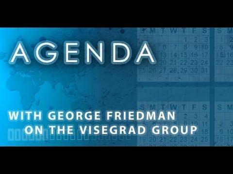 Agenda: With George Friedman on the Visegrad Group