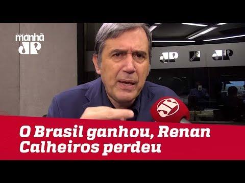 O Brasil ganhou, Renan Calheiros perdeu | Marco Antonio Villa