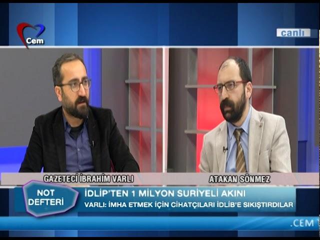 Atakan Sönmez ile Not Defteri //  İbrahim Varlı // Suriye Kapanı (05 Şubat 2020)