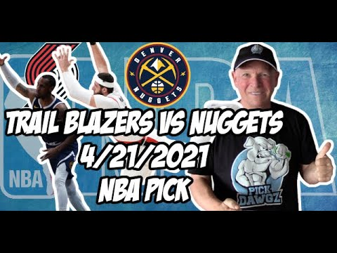 Portland Trail Blazers vs Denver Nuggets 4/21/21 Free NBA Pick and Prediction NBA Betting Tips