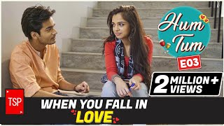 When you fall in Love TSP 39 s Hum Tum