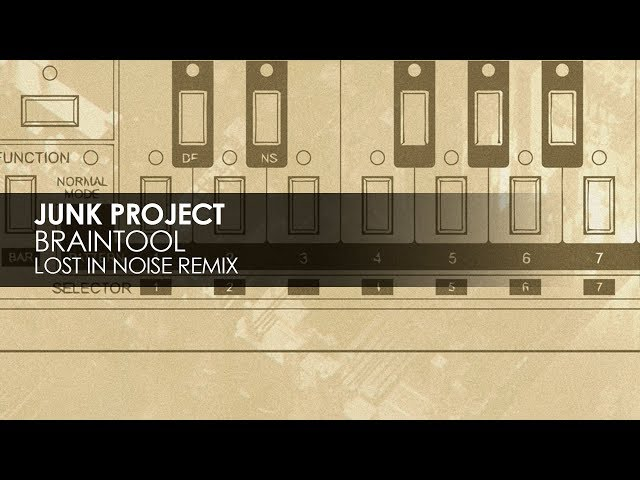 Junk Project - Braintool (Lost In Noise Remix)