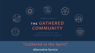 'Gathered in the Spirit' (Alternative Service  January 10, 2021)
