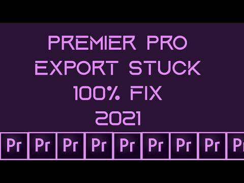 How To Fix Premier Pro Export Stuck 2021