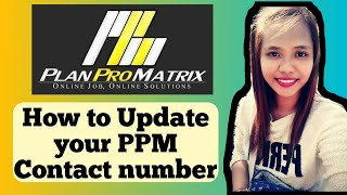 How to update your PPM contact number.