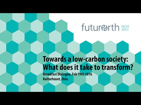 Breakfast Dialogue: Towards a low-carbon society: What does it take to transform?