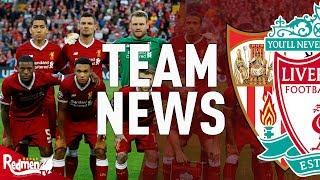 Sevilla v Liverpool | Team News LIVE