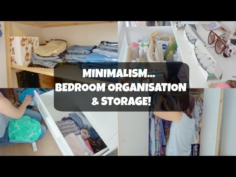 MINIMALISM.. BEDROOM ORGANISATION & STORAGE!