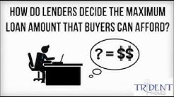How Do Lenders Decide The Maximum Loan Amount That Buyers Can Afford by Debra Long