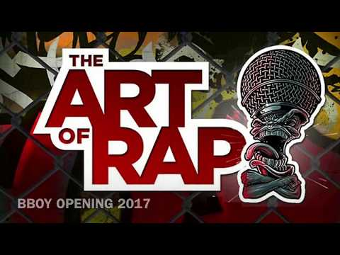 THE ART OF RAP TOUR BBOY OPENING 2017
