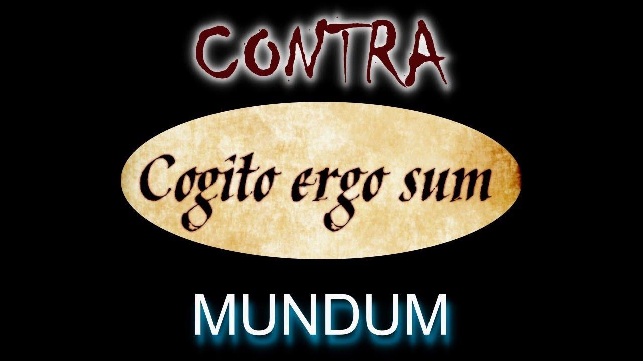 """Contra Mundum Ep.6 """"Cogito, ergo sum"""""""