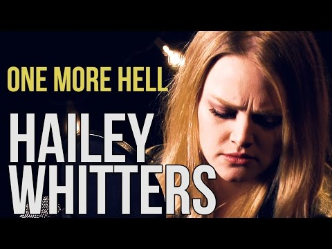 """Hailey Whitters """"One More Hell"""""""