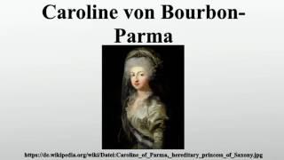 Caroline von Bourbon-Parma