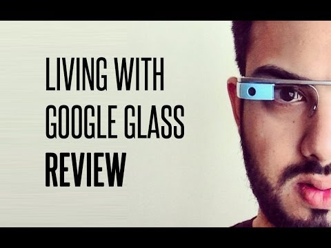 Living With Google Glass (Review)