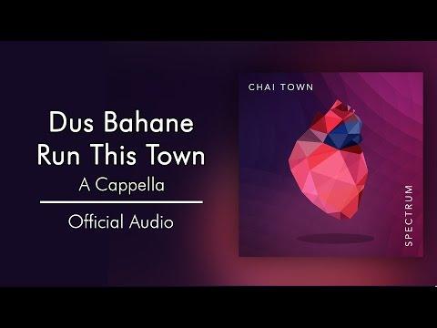 Chai Town - Dus Bahane/Run This Town [Official Audio]