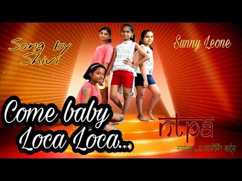 Come Baby Loca Loca    Sunny Leone    by...