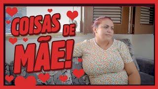 COISAS DE MÃE!