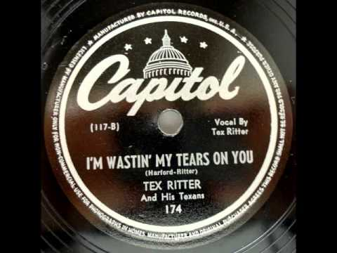 Tex Ritter & His Texans. I´m Wastin´ My Tears On You (Capitol 174)