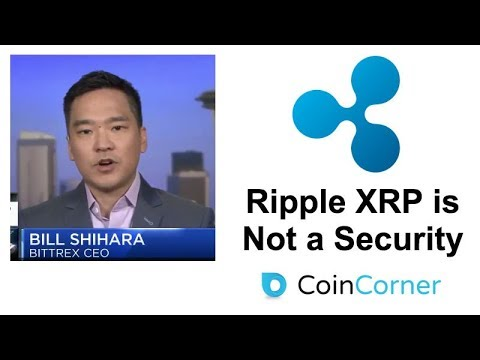 Bittrex CEO Bill Shihara Says Ripple XRP is NOT a Security - CoinCorner Lists ETH XRP & LTC