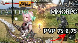 NOVO AxE? MMORPG FAITH   ALLIANCE X EMPIRE REMAKE JP 😱 MMORPG MUNDO ABERTO COM MASSIVO PVP 75 X 75