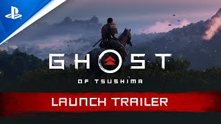 Ghost of Tsushima | Launch Trailer | PS4