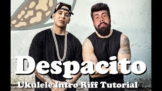 Despacito - Intro Riff Ukulele Tutorial with tabs