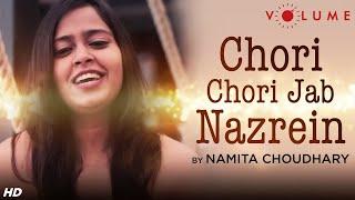 Chori Chori Jab Nazrein Mili Song Cover by Namita Choudhary Mp3 Song Download