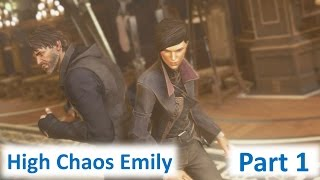 Dishonored 2 - High Chaos Emily - Part 1 - A Throne Over Thrown