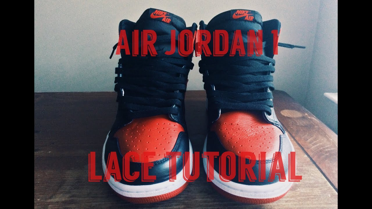 best website 6ca8d 86c37 Air Jordan 1 Lace Tutorial   How To Lace Bred