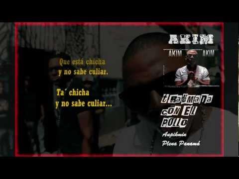 Akim - Traumada Con El Pollo (Con Letra)