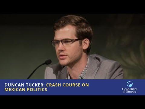 Duncan Tucker: Crash Course on Mexican Politics