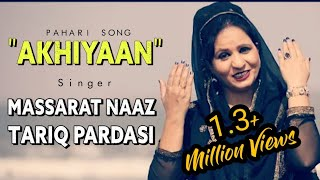 Akhiyaan  Massarat Naaz  Syed Tariq Pardesi New Pahadi Song  2019