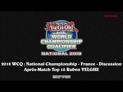 [YUGIOH!] WCQ : NATIONAL FRANCE 2018 : Discussion Post-Match Top 16 Ruben VELGHE
