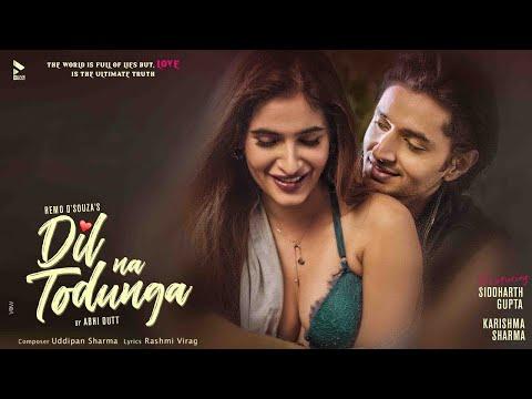 Dil Na Todunga | Remo D'Souza | Abhi Dutt | Sidharth G | Karishma S | New Romantic Song 2020 | BLive