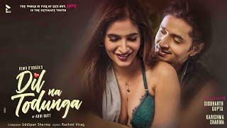 Dil Na Todunga | Remo D'Souza | Abhi Dutt | Siddharth | Karishma S | New Romantic Song 2020 | BLive
