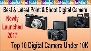 Video Top 10 Digital Camera Under Rs. 10000 Best & Latest Point & Shoot Digital Camera In 2017 download MP3, 3GP, MP4, WEBM, AVI, FLV Juli 2018