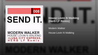House Lovin N Walking (Herb LF Remix)