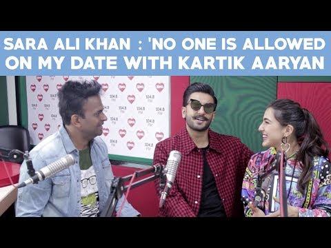 Sara Ali Khan : 鈥楴o One Is Allowed On My Date With Kartik Aaryan鈥�