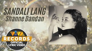 Sandali Lang - Shanne Dandan (Official Lyric Video)