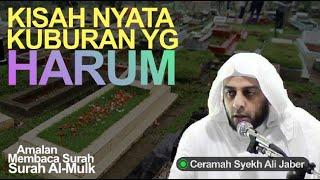 Kisah Kuburan yg HARUM - Membaca Surah Al-Mulk - Ceramah Syekh Ali Jaber